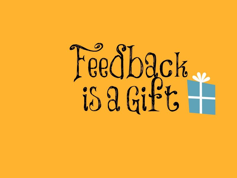 Feedback Is A Gift